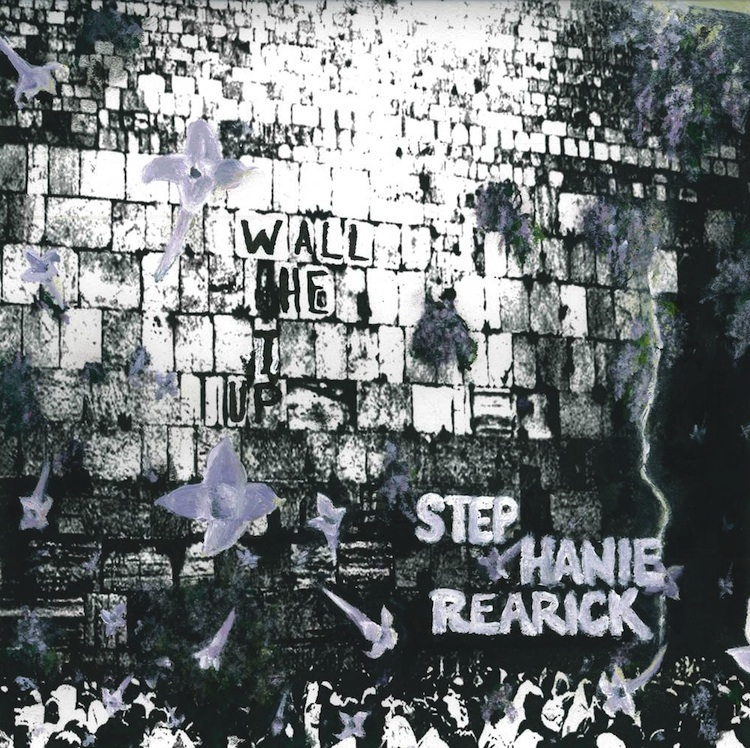 Stephanie Rearick - Up The Wall