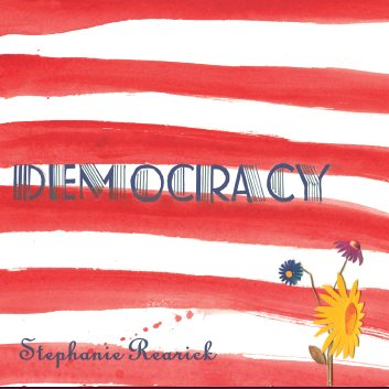 Stephanie Rearick - Democracy